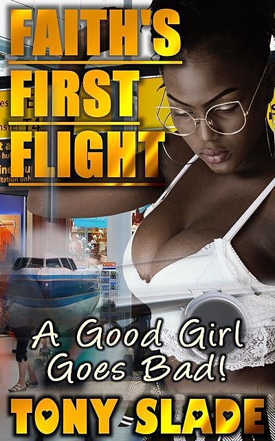 Faith's First Flight, Tony Slade