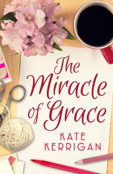 Miracle of Grace, Kate Kerrigan