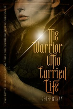 The Warrior Who Carried Life, Geoff Ryman