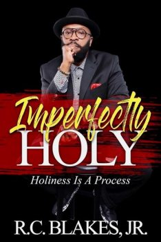 Imperfectly Holy, R.C. Blakes Jr.