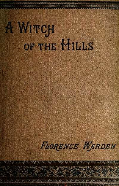 A Witch of the Hills, v. 1, Florence Warden