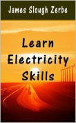 Learn Electricity Skills, James Slough Zerbe