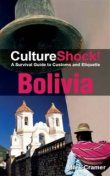 CultureShock! Bolivia. A Survival Guide to Customs and Etiquette, Mark Cramer