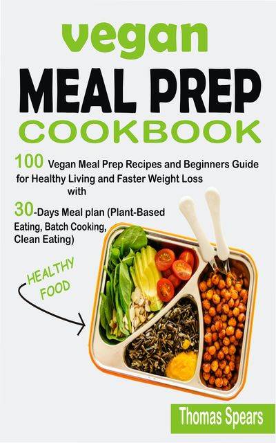 Vegan Meal Prep Cookbook, Thomas Spears