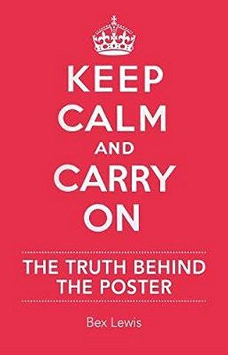 Keep Calm and Carry On, Bex Lewis