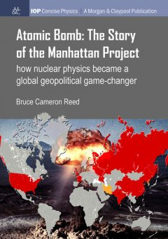Atomic Bomb: The Story of the Manhattan Project, Bruce Cameron Reed