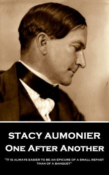 One After Another, Stacy Aumonier