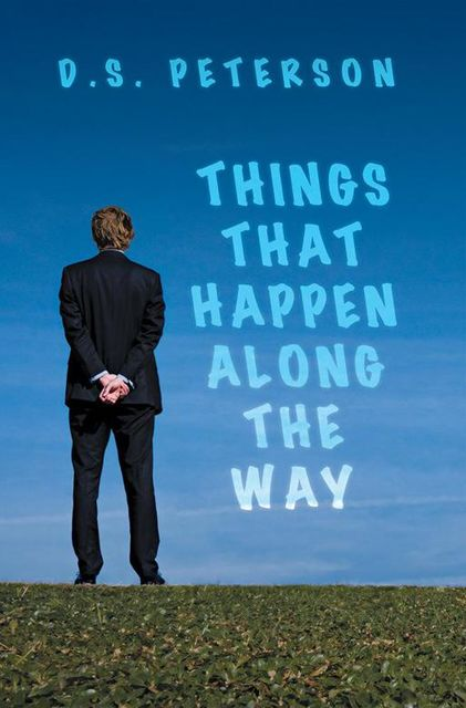 Things That Happen Along the Way, D.S.Peterson