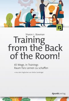 Training from the Back of the Room, Sharon L. Bowman