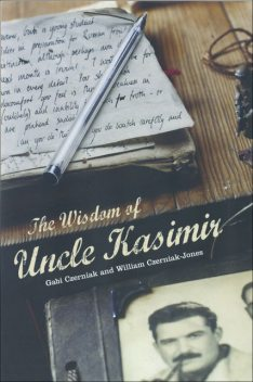 The Wisdom of Uncle Kasimir, Gabi Czerniak, William Czerniak-Jones