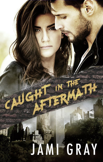 Caught in the Aftermath, Jami Gray