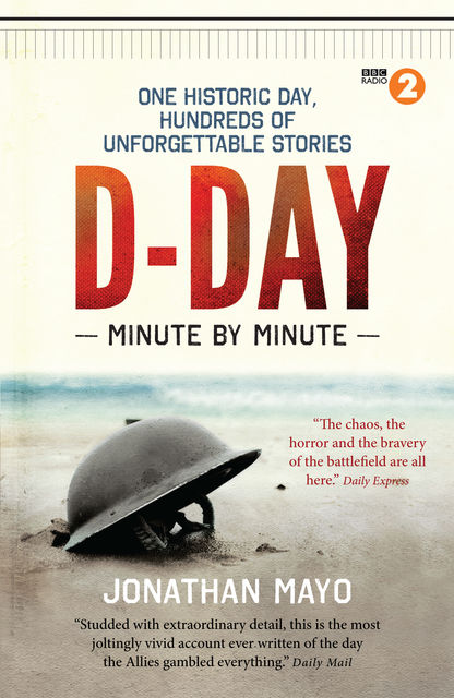 D-Day: Minute by Minute, Jonathan Mayo