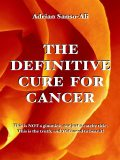The Definitive Cure for Cancer, Adrian Sanso-Ali