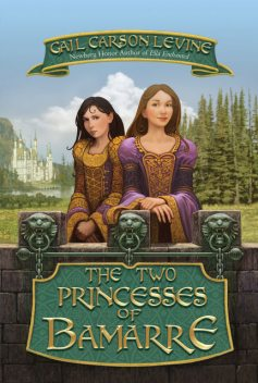 The Two Princesses of Bamarre, Gail Carson Levine