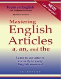 Mastering English Articles a, an, and the – Learn to Use Articles Correctly in Every English Sentence!, Thomas Celentano