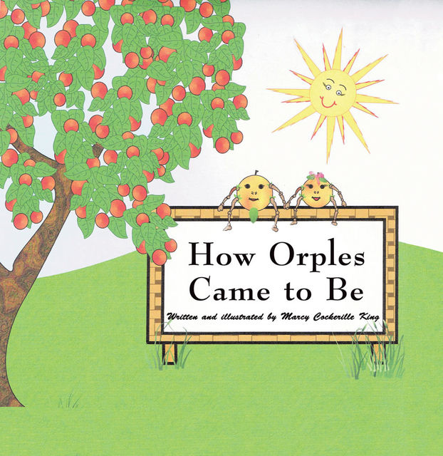 How Orples Came to Be, Marcy Cockerille King