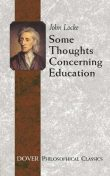 Some Thoughts Concerning Education, John Locke