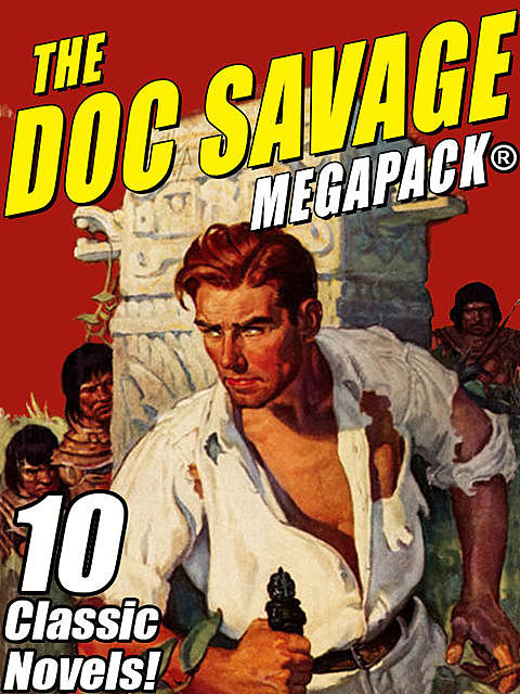 The Doc Savage MEGAPACK, Kenneth Robeson, Lester Dent