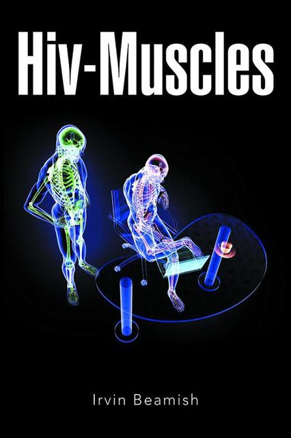 Hiv-muscles, Irvin Beamish