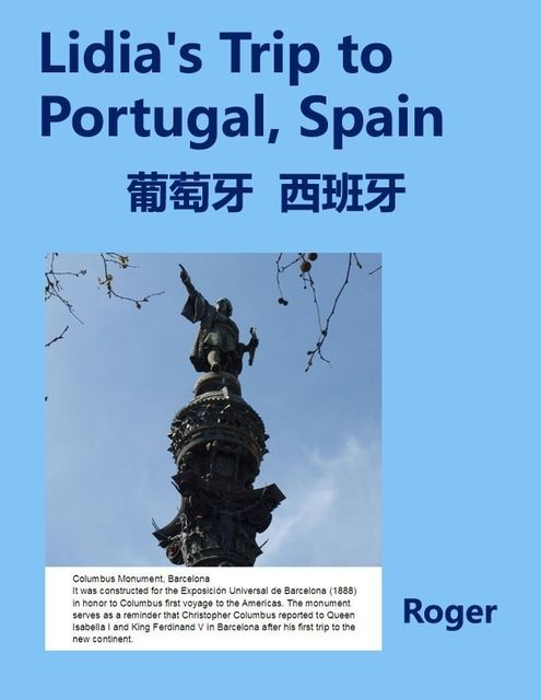 Lidia's Trip to Portugal, Spain, Roger Liang