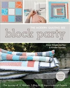 Block Party--The Modern Quilting Bee, Alissa Haight Carlton