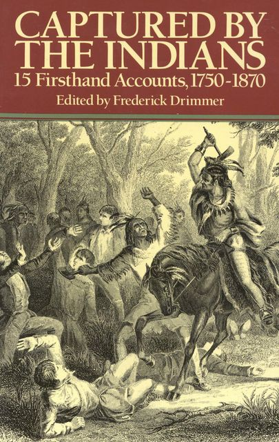 Captured by the Indians, Frederick Drimmer