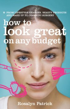 How to Look Great on Any Budget, Rosalyn Patrick
