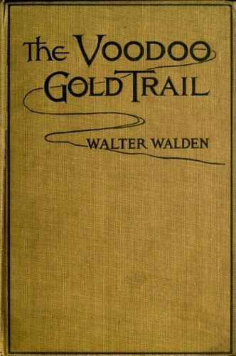 The Voodoo Gold Trail, Walter Walden