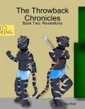 The Throwback Chronicles: Book Two: Revelations, Tom Roth