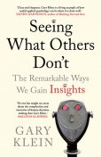 Seeing What Others Don't, Gary Klein