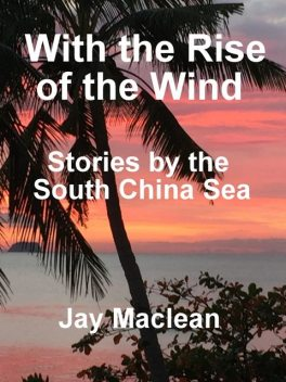 With the rise of the wind, Jay Maclean