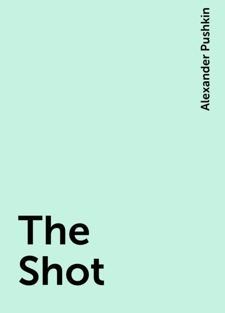 The Shot, Alexander Pushkin