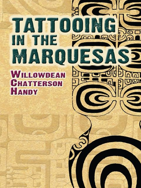 Tattooing in the Marquesas, Willowdean Chatterson Handy