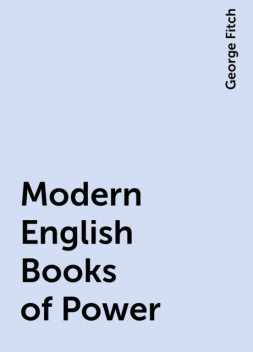 Modern English Books of Power, George Fitch