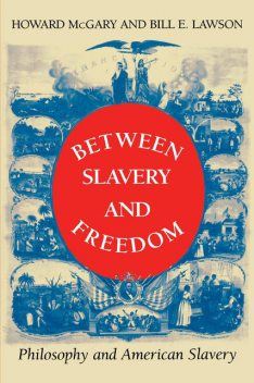 Between Slavery and Freedom, J.R., Howard McGary, Bill Lawson