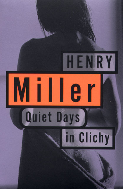 Quiet Days in Clichy, Henry Miller