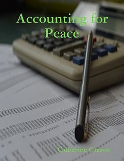 Accounting for Peace, Catherine Carson