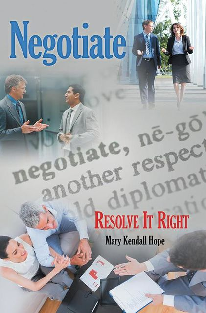 Negotiate: Resolve It Right, Mary Kendall Hope