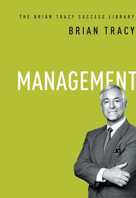 Management (The Brian Tracy Success Library), Brian Tracy