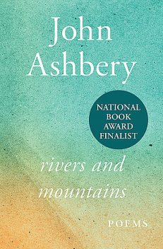 Rivers and Mountains, John Ashbery