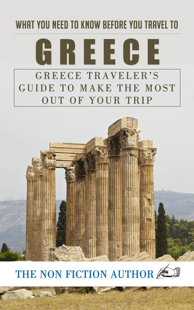 What You Need to Know Before You Travel to Greece, The Non Fiction Author
