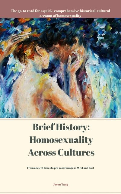 Brief History: Homosexuality Across Cultures, Jason Tang