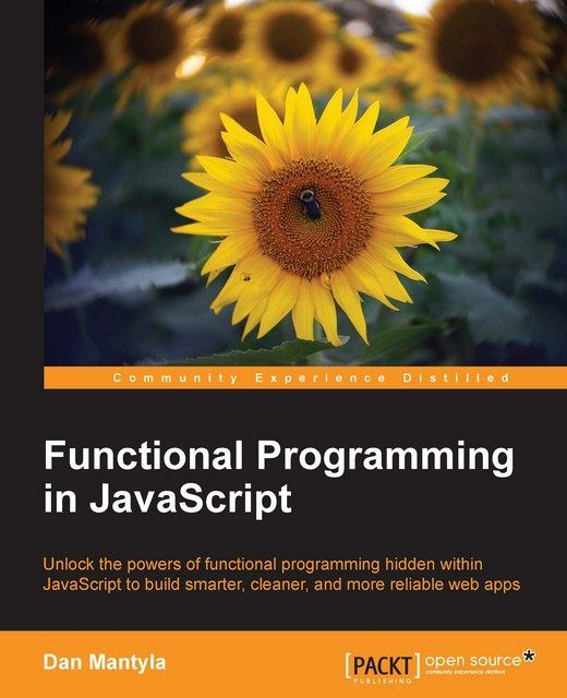 Functional Programming in JavaScript, Dan Mantyla