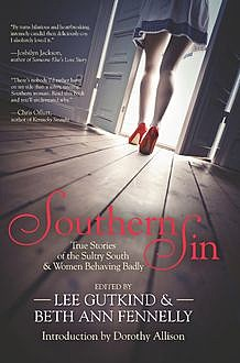 Southern Sin, Beth Ann Fennelly Introduction by Dorothy Allison, Edited by Lee Gutkind