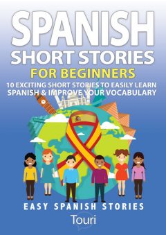 Spanish Short Stories for Beginners, Touri Language Learning