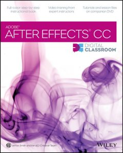 After Effects CC Digital Classroom, Jerron Smith