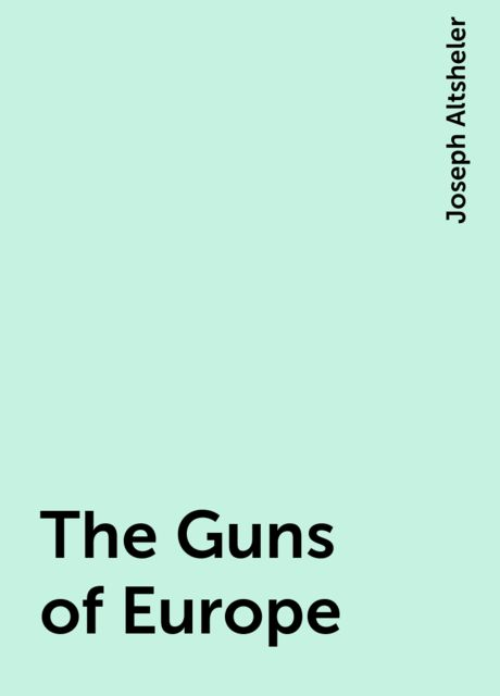 The Guns of Europe, Joseph Altsheler