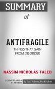 Summary of Antifragile: Things That Gain from Disorder, Paul Adams