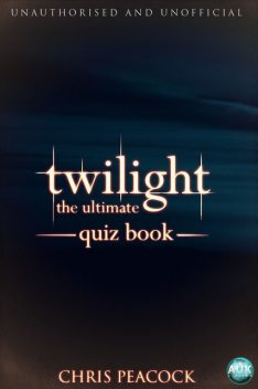Twilight – The Ultimate Quiz Book, Chris Peacock