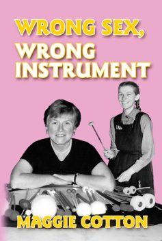 Wrong Sex, Wrong Instrument, Maggie Cotton